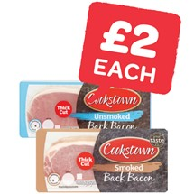 Cookstown Unsmoked  / Smoked Thick Cut Back Bacon | 250g